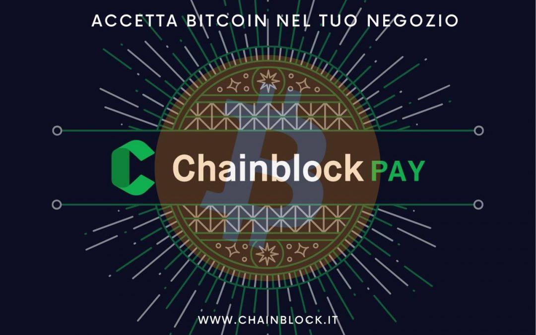 Nasce Chainblock Pay, la soluzione per i pagamenti in Bitcoin.